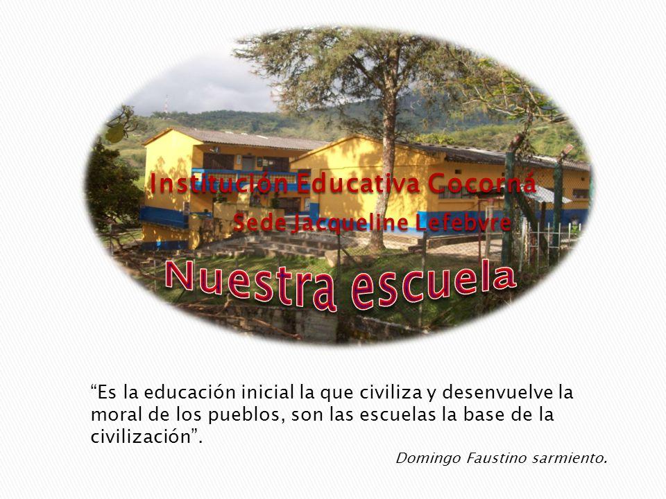 Domingo Faustino sarmiento. Institución Educativa Cocorná Sede Jacqueline Lefebvre