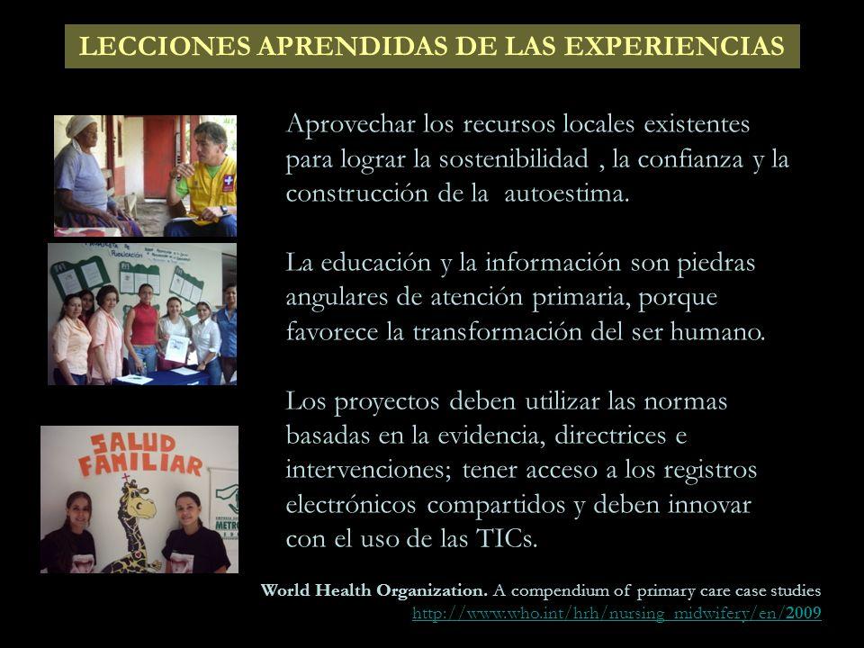 LECCIONES APRENDIDAS DE LAS EXPERIENCIAS La participación democrática y el empoderamiento del personal y la comunidad fue identificado por la mayoría