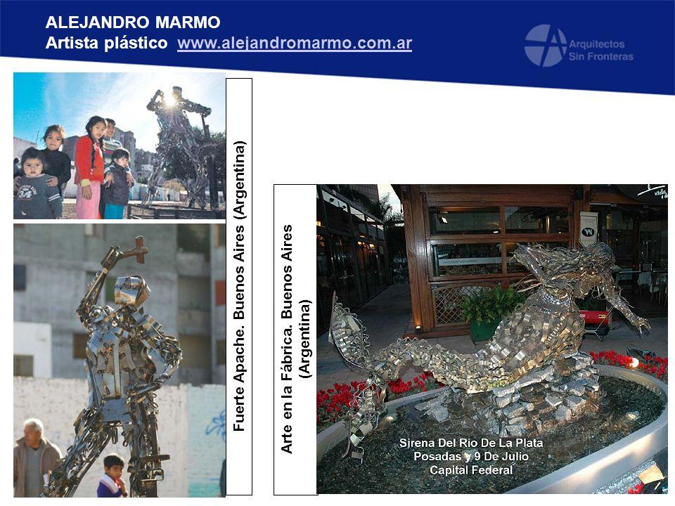 Fuerte Apache. Buenos Aires (Argentina)Arte en la Fábrica. Buenos Aires (Argentina) ALEJANDRO MARMO Artista plástico www.alejandromarmo.com.arwww.alej