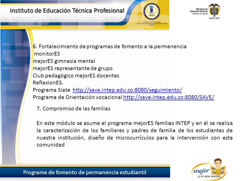Instituto de Educación Técnica Profesional Programa de fomento de permanencia estudiantil Instituto de Educación Técnica Profesional Programa de fomento de permanencia estudiantil 6.