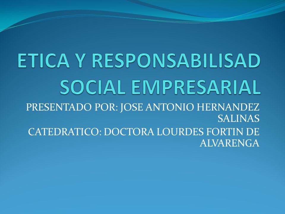 PRESENTADO POR: JOSE ANTONIO HERNANDEZ SALINAS CATEDRATICO: DOCTORA LOURDES FORTIN DE ALVARENGA