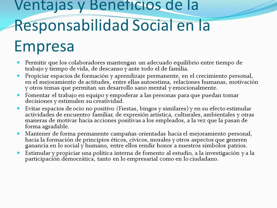Ventajas y Beneficios de la Responsabilidad Social en la Empresa Permitir que los colaboradores mantengan un adecuado equilibrio entre tiempo de traba