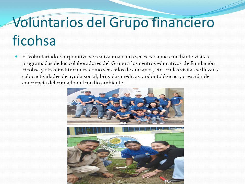 Voluntarios del Grupo financiero ficohsa El Voluntariado Corporativo se realiza una o dos veces cada mes mediante visitas programadas de los colaborad