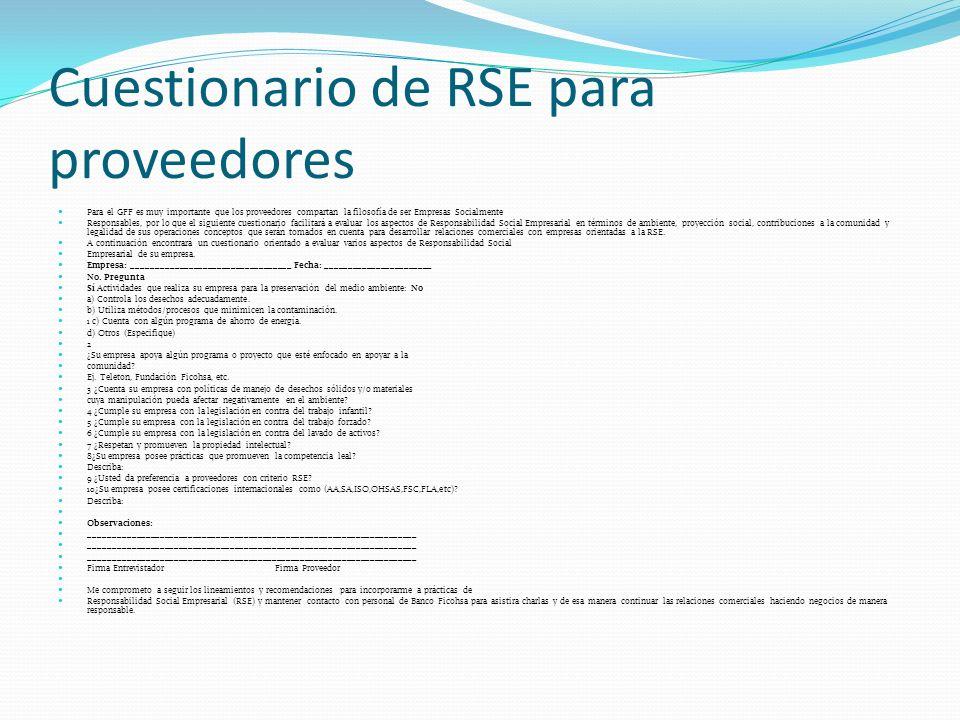 Cuestionario de RSE para proveedores Para el GFF es muy importante que los proveedores compartan la filosofía de ser Empresas Socialmente Responsables