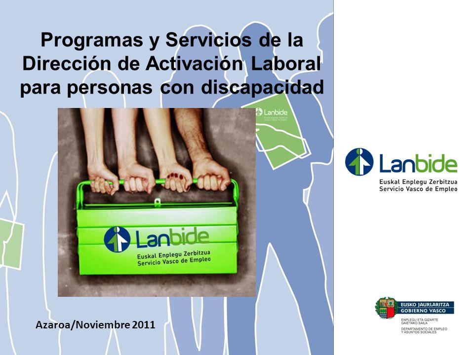 Azaroa/Noviembre 2011 Programas y Servicios de la Dirección de Activación Laboral para personas con discapacidad