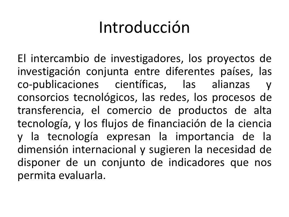 Introducción El intercambio de investigadores, los proyectos de investigación conjunta entre diferentes países, las co-publicaciones científicas, las
