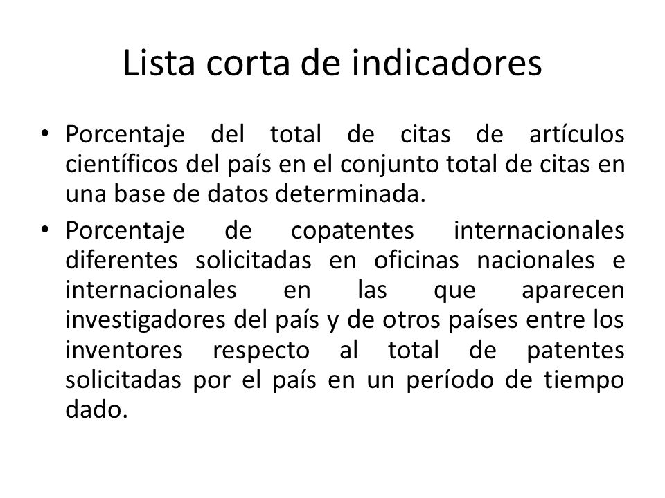 Lista corta de indicadores Porcentaje del total de citas de artículos científicos del país en el conjunto total de citas en una base de datos determinada.