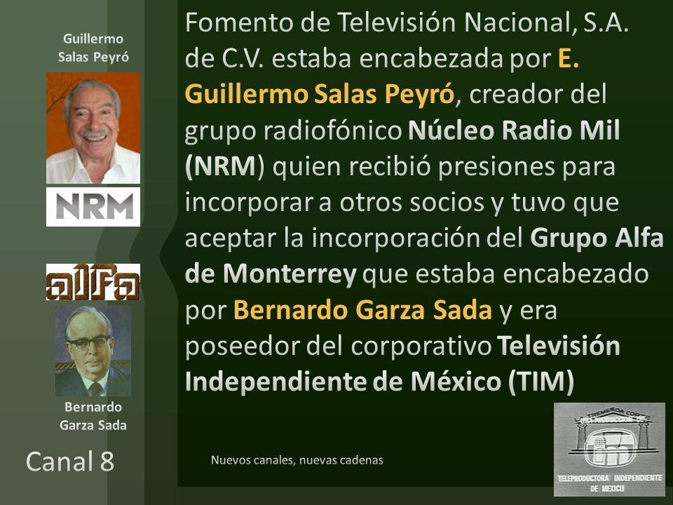 Guillermo Salas Peyró Manuel Barbachano Ponce Bernardo Garza Sada