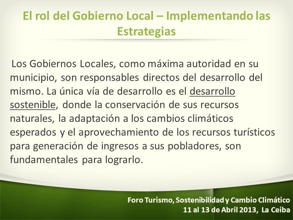 El rol del Gobierno Local – Implementando las Estrategias Los Gobiernos Locales, como máxima autoridad en su municipio, son responsables directos del