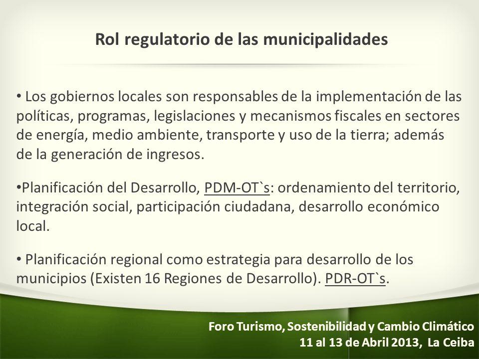 Rol regulatorio de las municipalidades Los gobiernos locales son responsables de la implementación de las políticas, programas, legislaciones y mecani