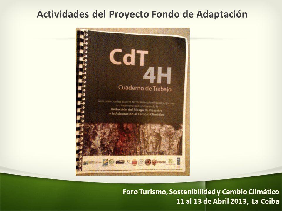 Actividades del Proyecto Fondo de Adaptación Foro Turismo, Sostenibilidad y Cambio Climático 11 al 13 de Abril 2013, La Ceiba