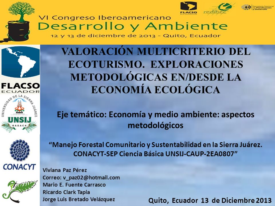 VALORACIÓN MULTICRITERIO DEL ECOTURISMO. EXPLORACIONES METODOLÓGICAS EN/DESDE LA ECONOMÍA ECOLÓGICA Eje temático: Economía y medio ambiente: aspectos