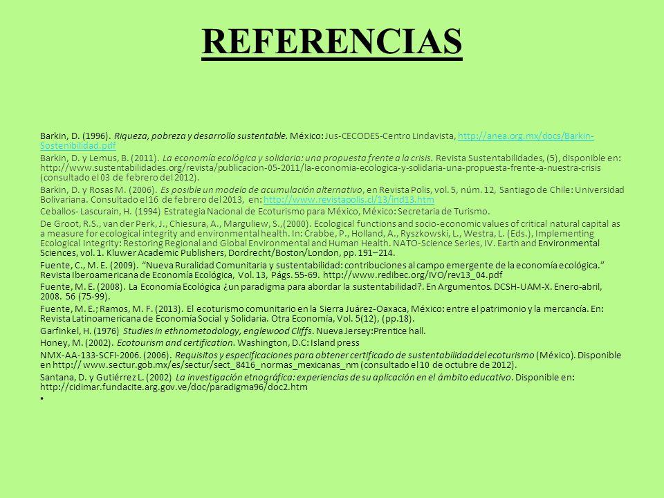 REFERENCIAS Barkin, D. (1996). Riqueza, pobreza y desarrollo sustentable. México: Jus-CECODES-Centro Lindavista, http://anea.org.mx/docs/Barkin- Soste
