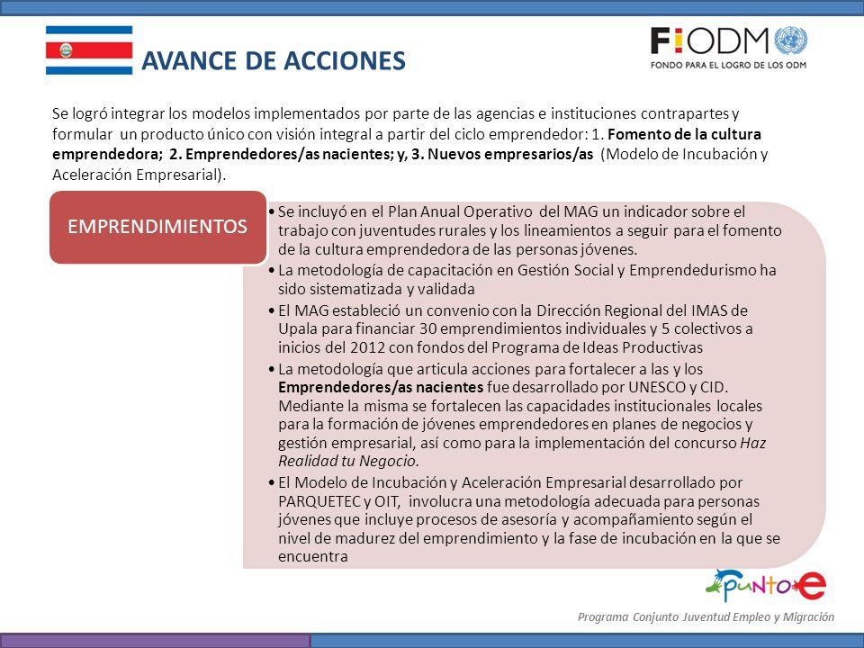 Programa Conjunto Juventud Empleo y Migración AVANCE DE ACCIONES Se incluyó en el Plan Anual Operativo del MAG un indicador sobre el trabajo con juven