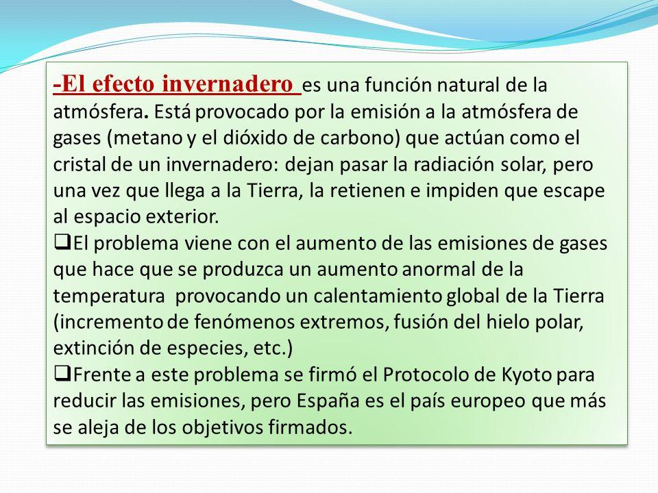 -El efecto invernadero es una función natural de la atmósfera. Está provocado por la emisión a la atmósfera de gases (metano y el dióxido de carbono)
