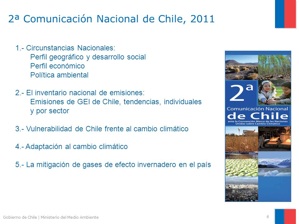 Gobierno de Chile | Ministerio del Medio Ambiente 2ª Comunicación Nacional de Chile, 2011 6 1.- Circunstancias Nacionales: Perfil geográfico y desarro