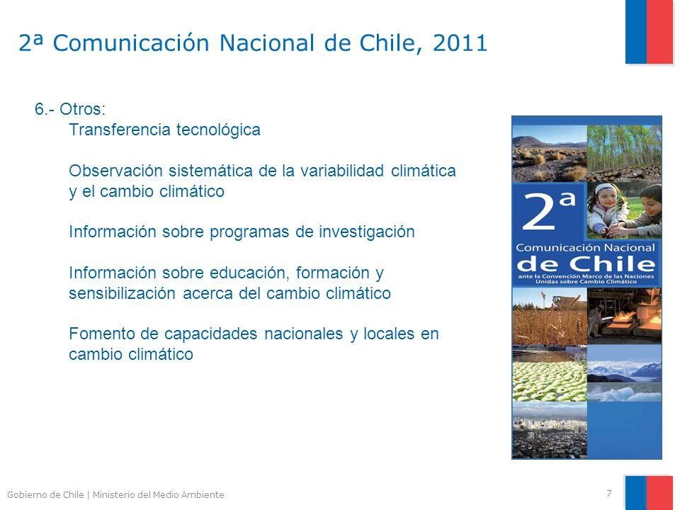 Gobierno de Chile | Ministerio del Medio Ambiente 2ª Comunicación Nacional de Chile, 2011 7 6.- Otros: Transferencia tecnológica Observación sistemáti