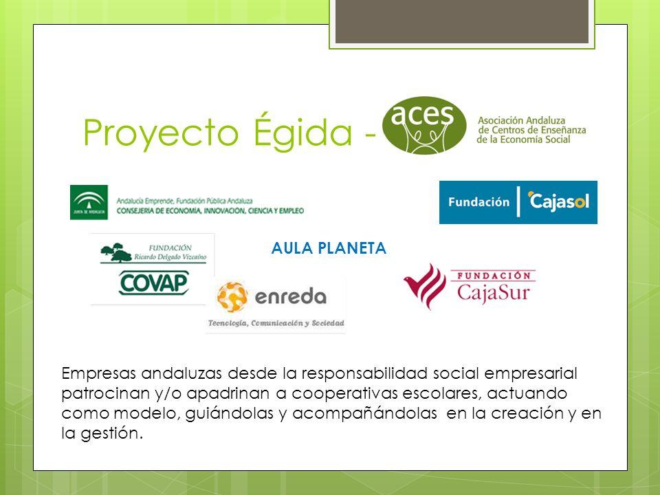 Proyecto Égida - Empresas andaluzas desde la responsabilidad social empresarial patrocinan y/o apadrinan a cooperativas escolares, actuando como model