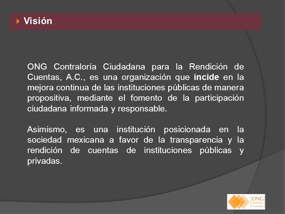 Visión ONG Contraloría Ciudadana para la Rendición de Cuentas, A.C., es una organización que incide en la mejora continua de las instituciones pública