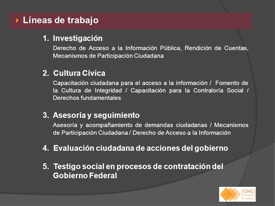 Líneas de trabajo 1.Investigación Derecho de Acceso a la Información Pública, Rendición de Cuentas, Mecanismos de Participación Ciudadana 2. Cultura C