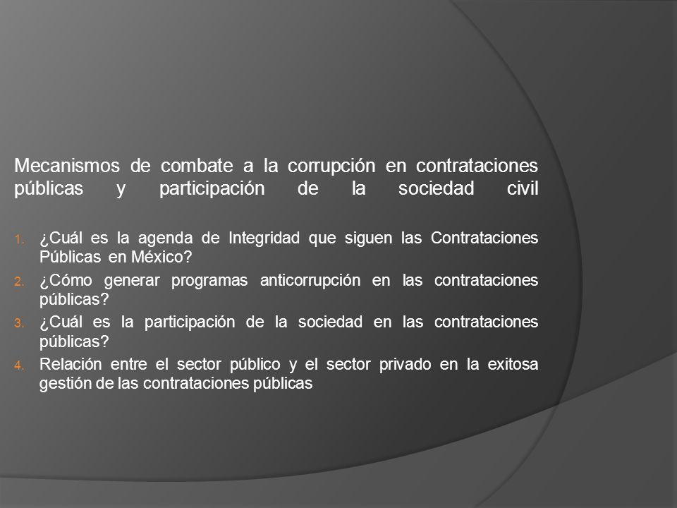 Mecanismos de combate a la corrupción en contrataciones públicas y participación de la sociedad civil 1. ¿Cuál es la agenda de Integridad que siguen l
