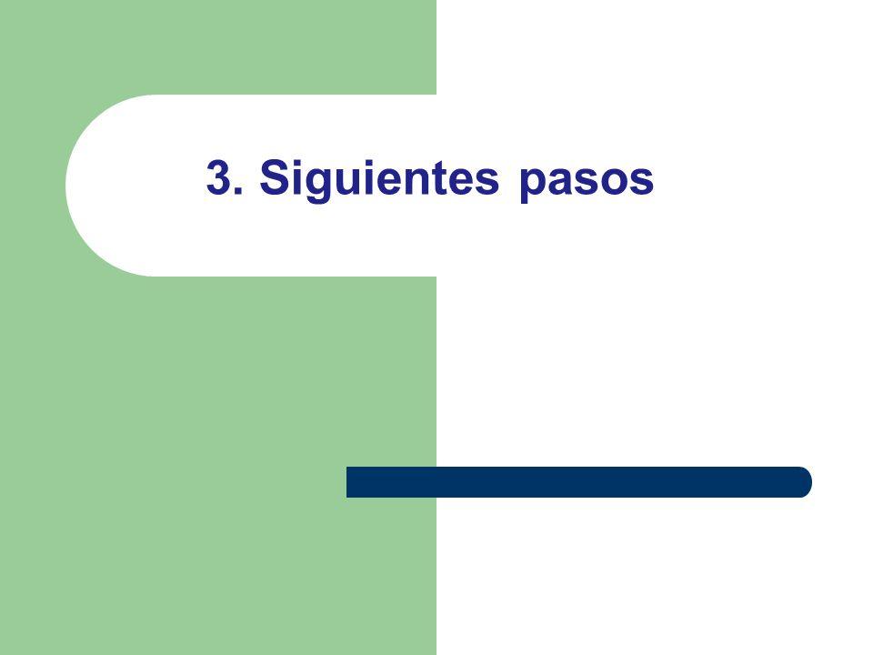3. Siguientes pasos