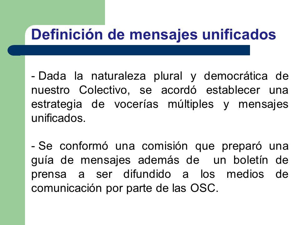 - Dada la naturaleza plural y democrática de nuestro Colectivo, se acordó establecer una estrategia de vocerías múltiples y mensajes unificados. - Se