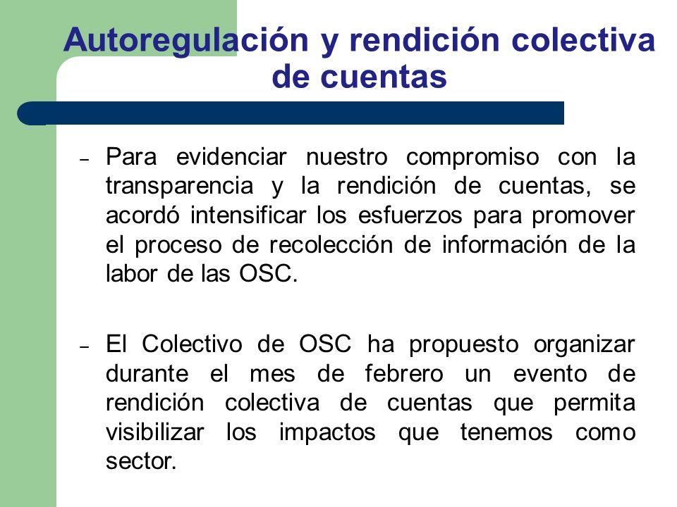 Para evidenciar nuestro compromiso con la transparencia y la rendición de cuentas, se acordó intensificar los esfuerzos para promover el proceso de recolección de información de la labor de las OSC.
