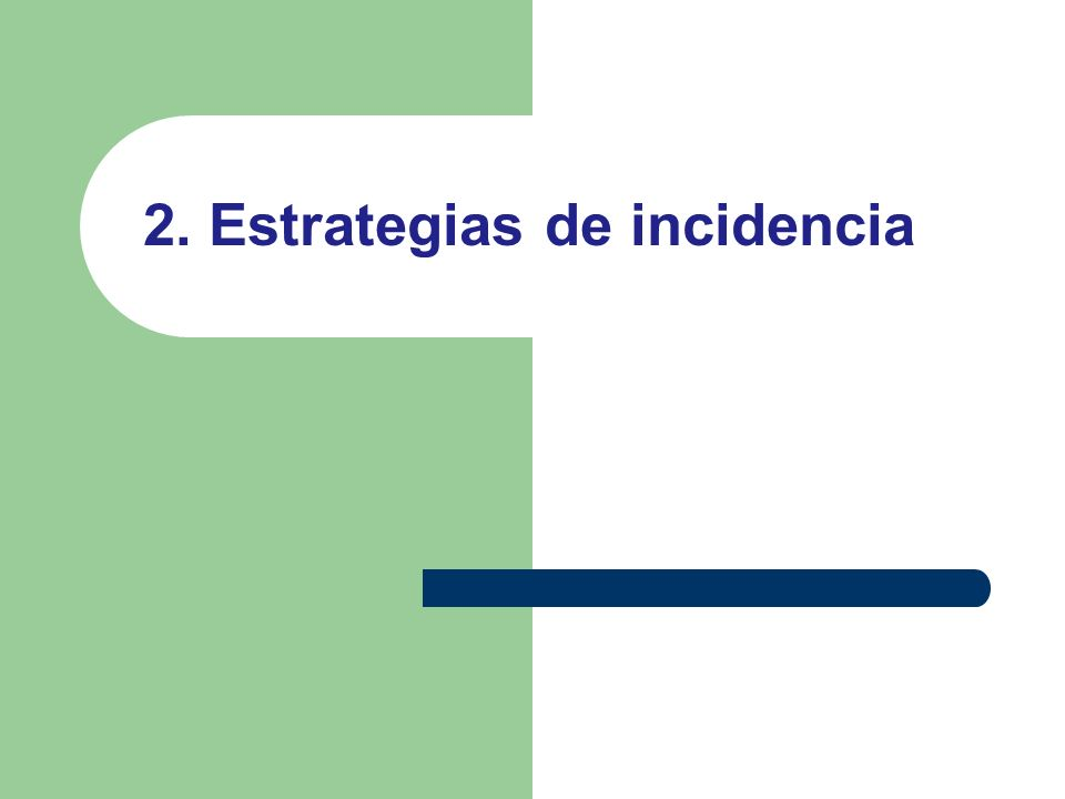 2. Estrategias de incidencia