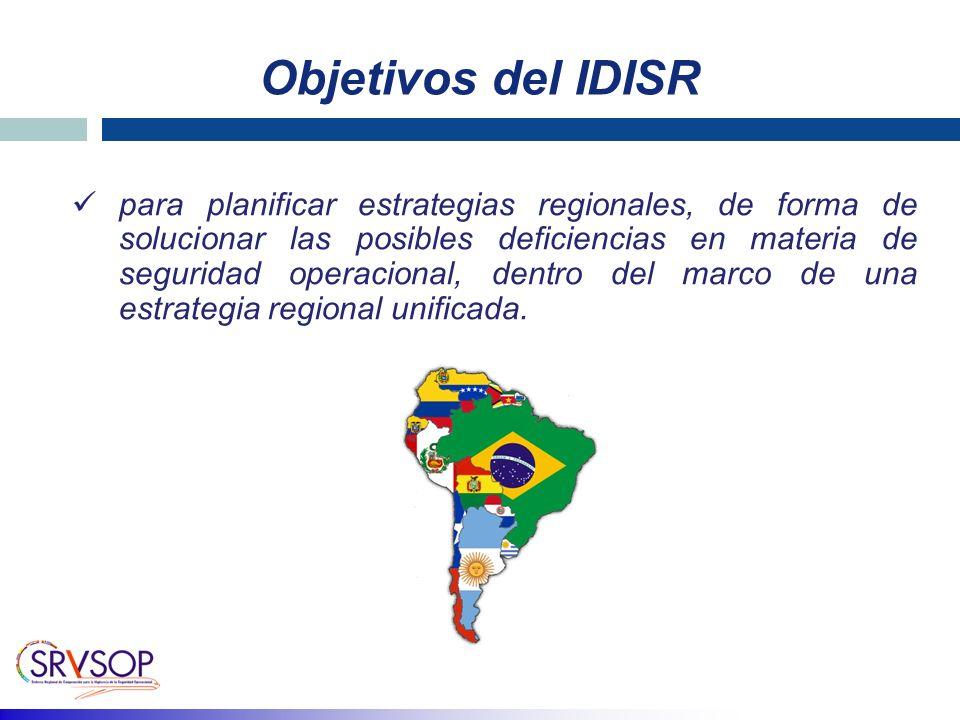 Objetivos del IDISR para planificar estrategias regionales, de forma de solucionar las posibles deficiencias en materia de seguridad operacional, dentro del marco de una estrategia regional unificada.
