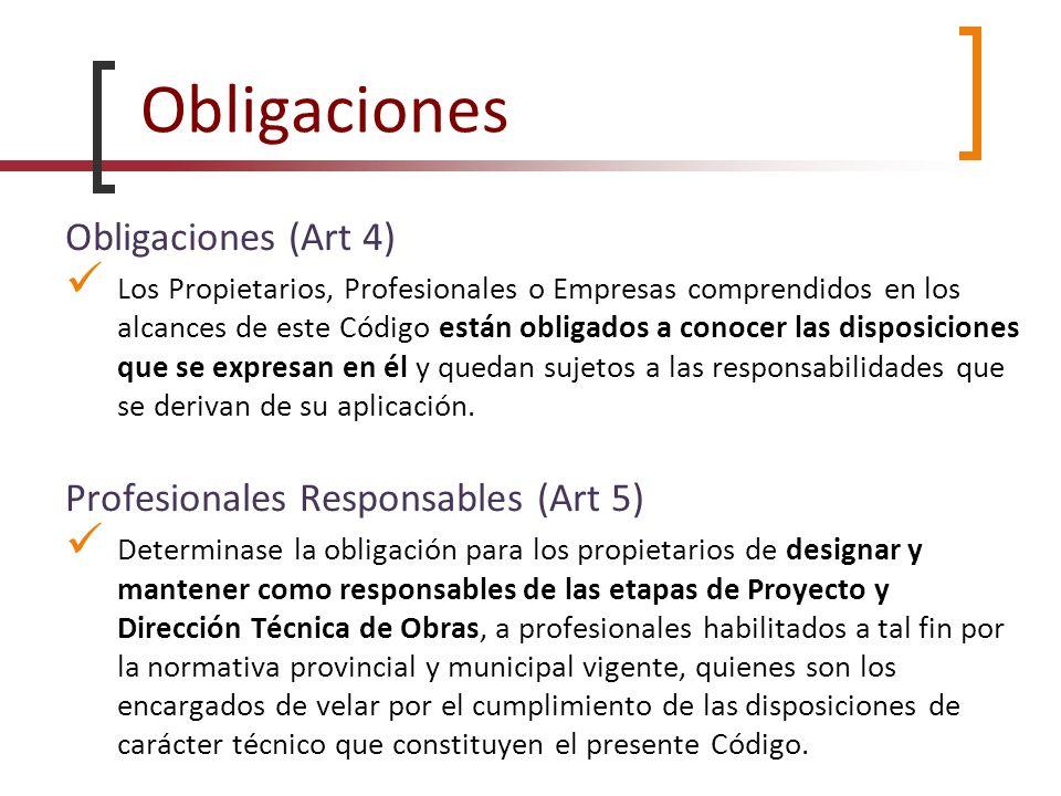 Obligaciones Obligaciones (Art 4) Los Propietarios, Profesionales o Empresas comprendidos en los alcances de este Código están obligados a conocer las