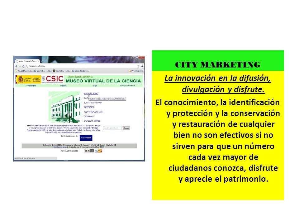 La innovación en la difusión, divulgación y disfrute. El conocimiento, la identificación y protección y la conservación y restauración de cualquier bi