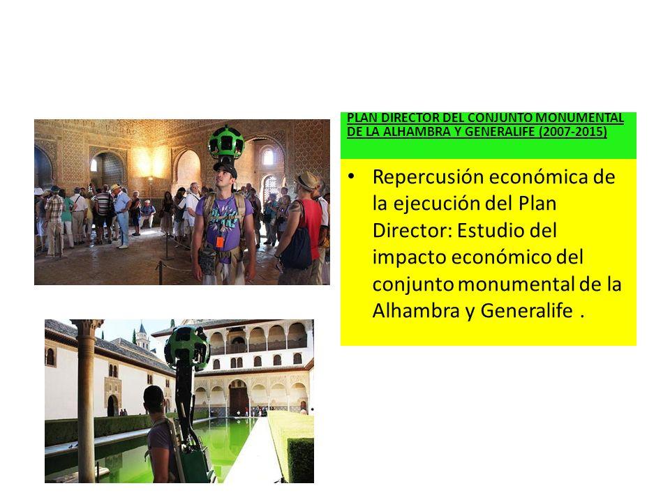 PLAN DIRECTOR DEL CONJUNTO MONUMENTAL DE LA ALHAMBRA Y GENERALIFE (2007-2015) Repercusión económica de la ejecución del Plan Director: Estudio del imp