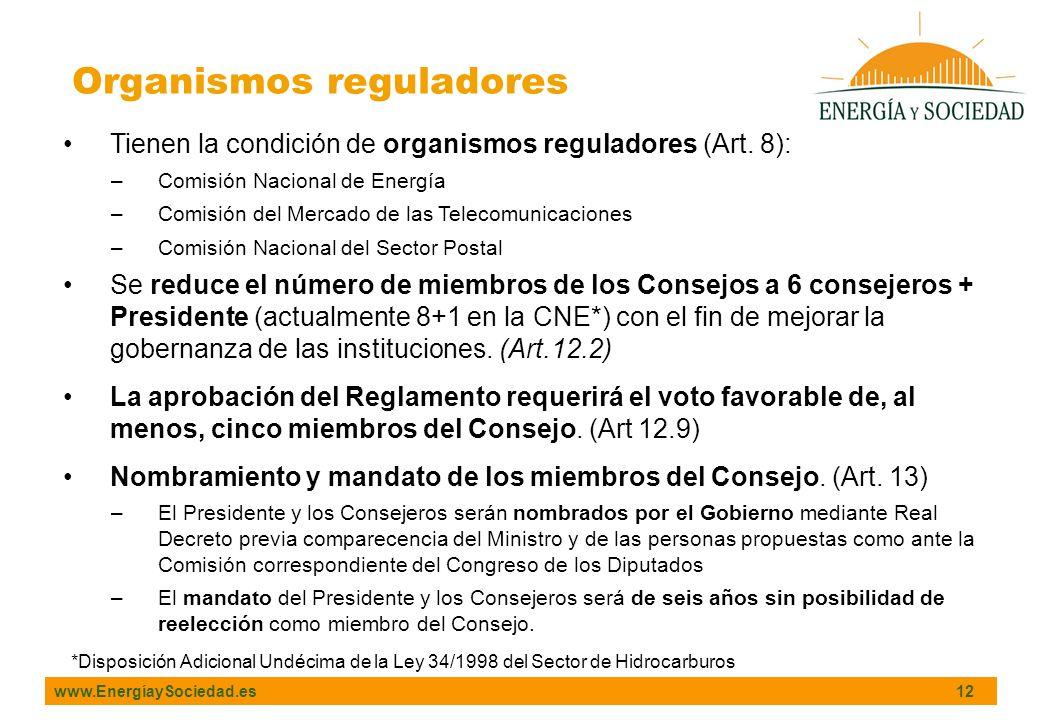 www.EnergíaySociedad.es 12 Organismos reguladores Tienen la condición de organismos reguladores (Art. 8): –Comisión Nacional de Energía –Comisión del