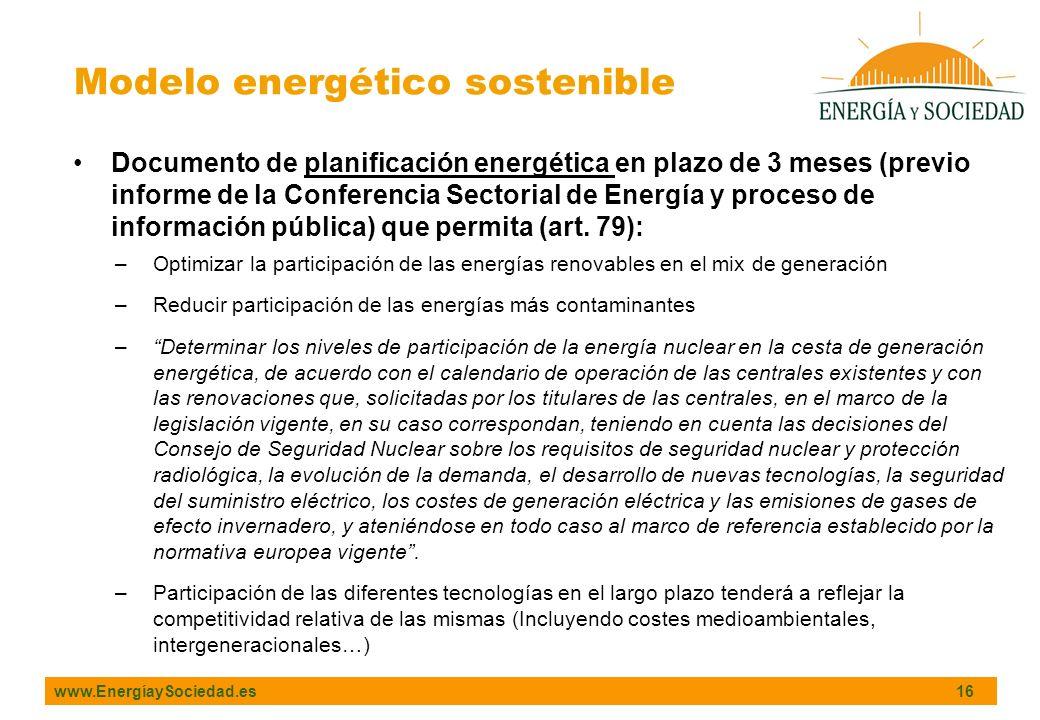 www.EnergíaySociedad.es 16 Documento de planificación energética en plazo de 3 meses (previo informe de la Conferencia Sectorial de Energía y proceso de información pública) que permita (art.