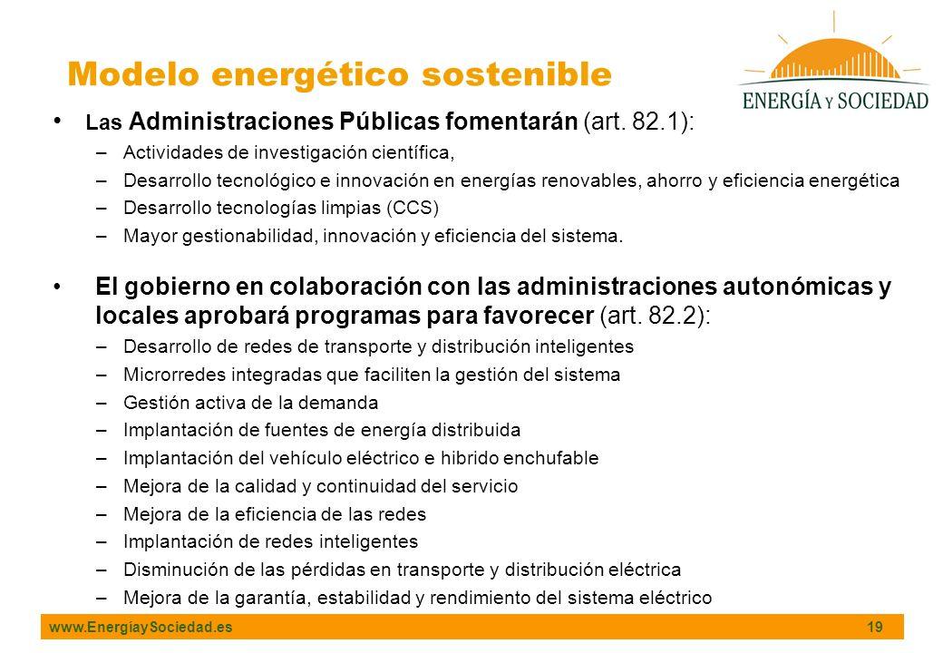 www.EnergíaySociedad.es 19 Las Administraciones Públicas fomentarán (art. 82.1): –Actividades de investigación científica, –Desarrollo tecnológico e i