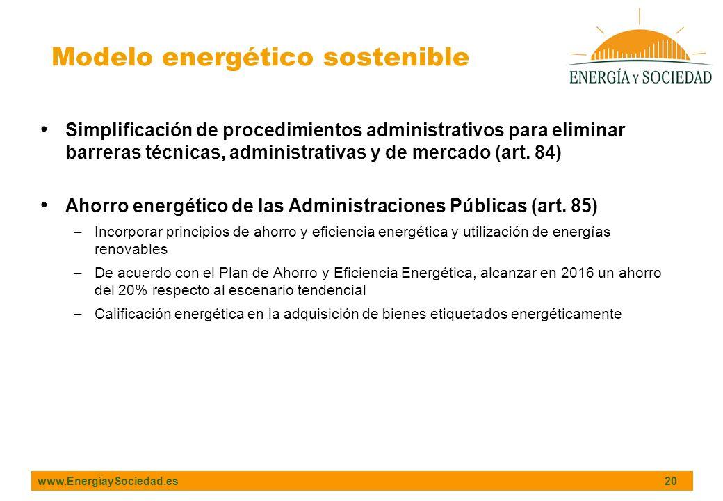 www.EnergíaySociedad.es 20 Simplificación de procedimientos administrativos para eliminar barreras técnicas, administrativas y de mercado (art. 84) Ah