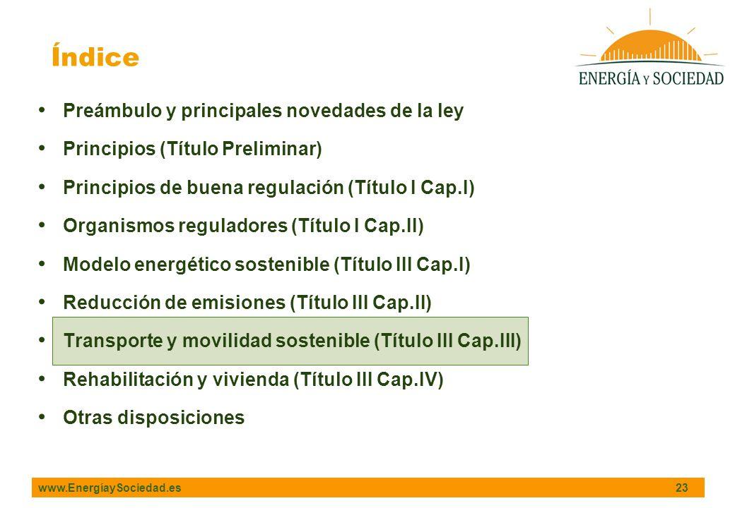 www.EnergíaySociedad.es 23 Índice Preámbulo y principales novedades de la ley Principios (Título Preliminar) Principios de buena regulación (Título I