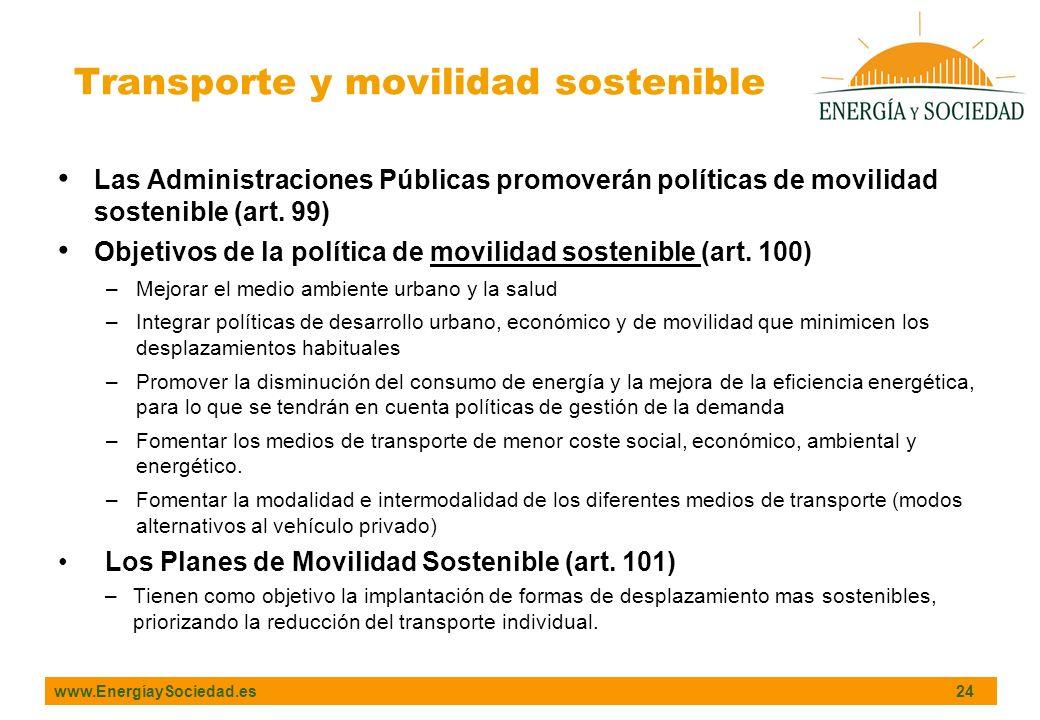 www.EnergíaySociedad.es 24 Las Administraciones Públicas promoverán políticas de movilidad sostenible (art. 99) Objetivos de la política de movilidad
