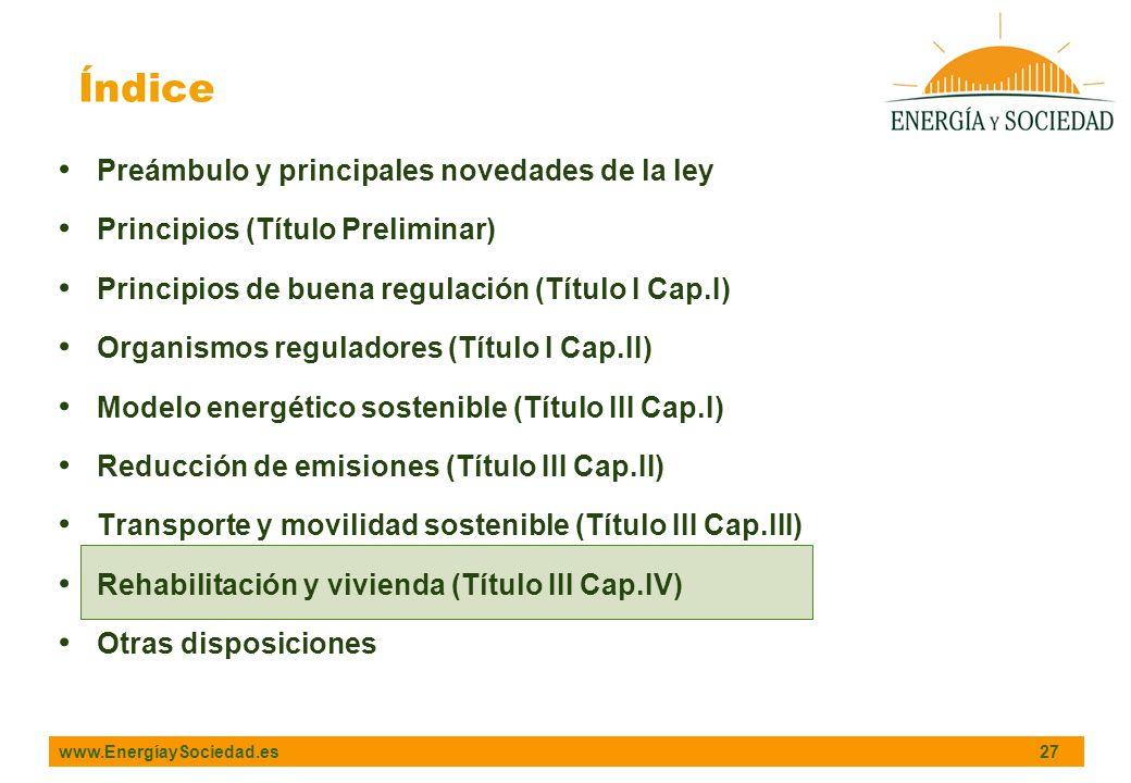 www.EnergíaySociedad.es 27 Índice Preámbulo y principales novedades de la ley Principios (Título Preliminar) Principios de buena regulación (Título I