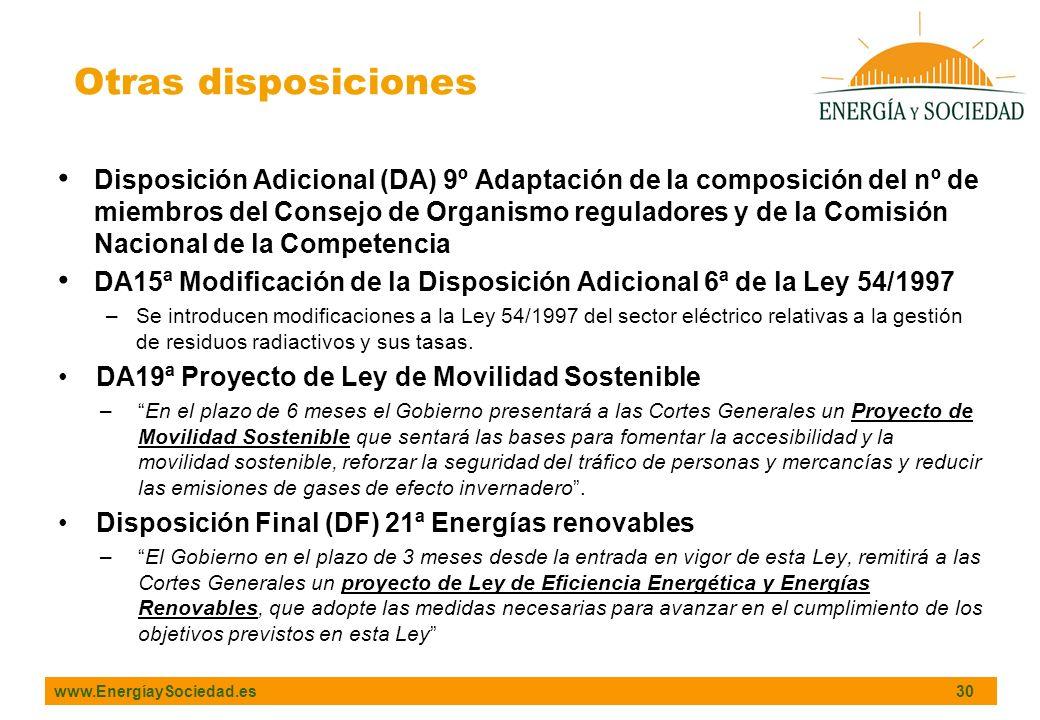 www.EnergíaySociedad.es 30 Disposición Adicional (DA) 9º Adaptación de la composición del nº de miembros del Consejo de Organismo reguladores y de la