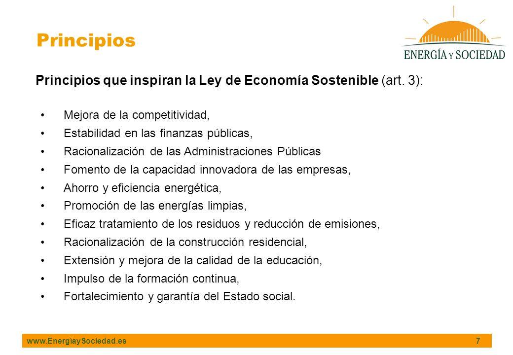 www.EnergíaySociedad.es 7 Principios Principios que inspiran la Ley de Economía Sostenible (art. 3): Mejora de la competitividad, Estabilidad en las f