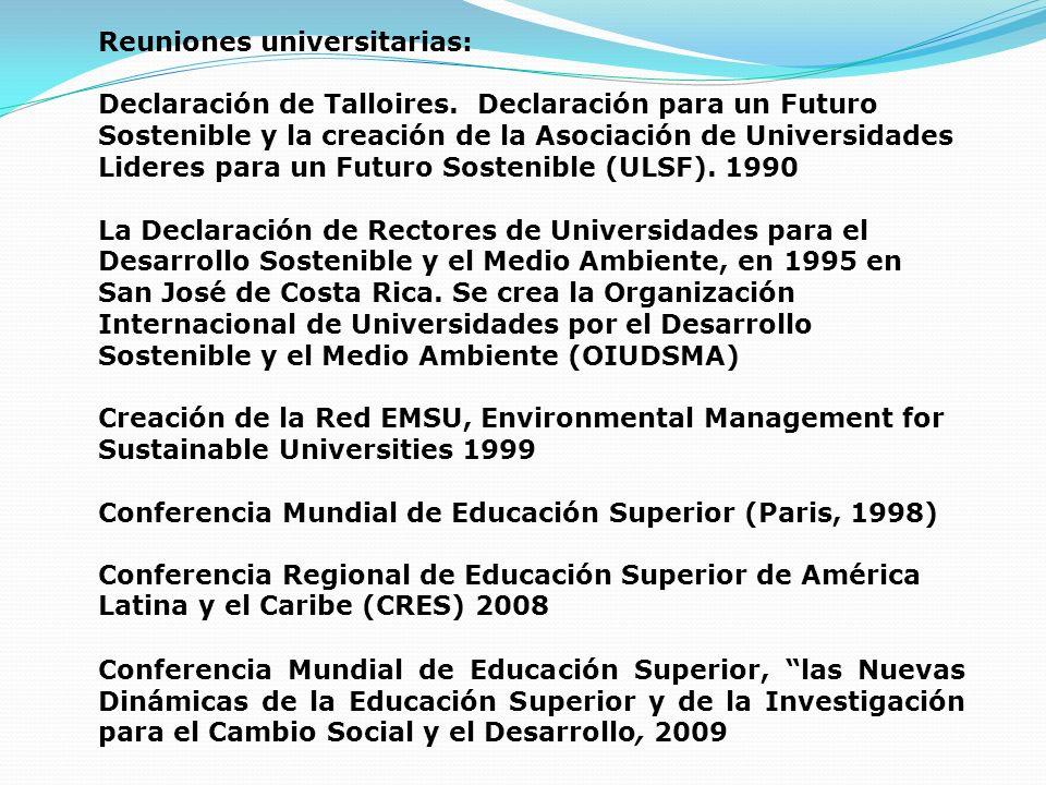 Reuniones universitarias: Declaración de Talloires. Declaración para un Futuro Sostenible y la creación de la Asociación de Universidades Lideres para