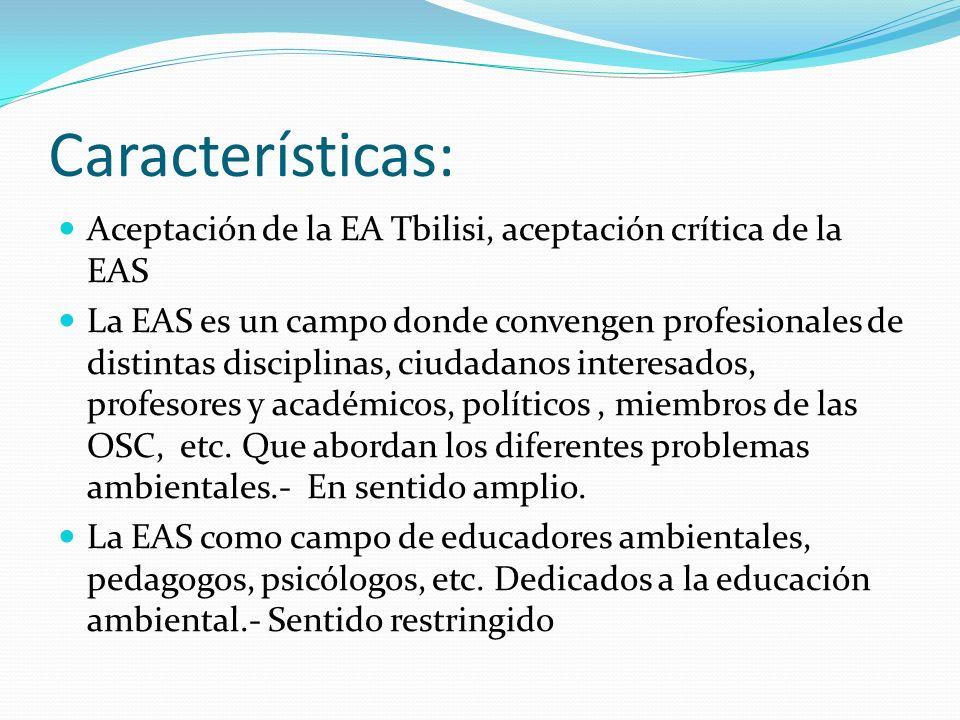 Características: Aceptación de la EA Tbilisi, aceptación crítica de la EAS La EAS es un campo donde convengen profesionales de distintas disciplinas,