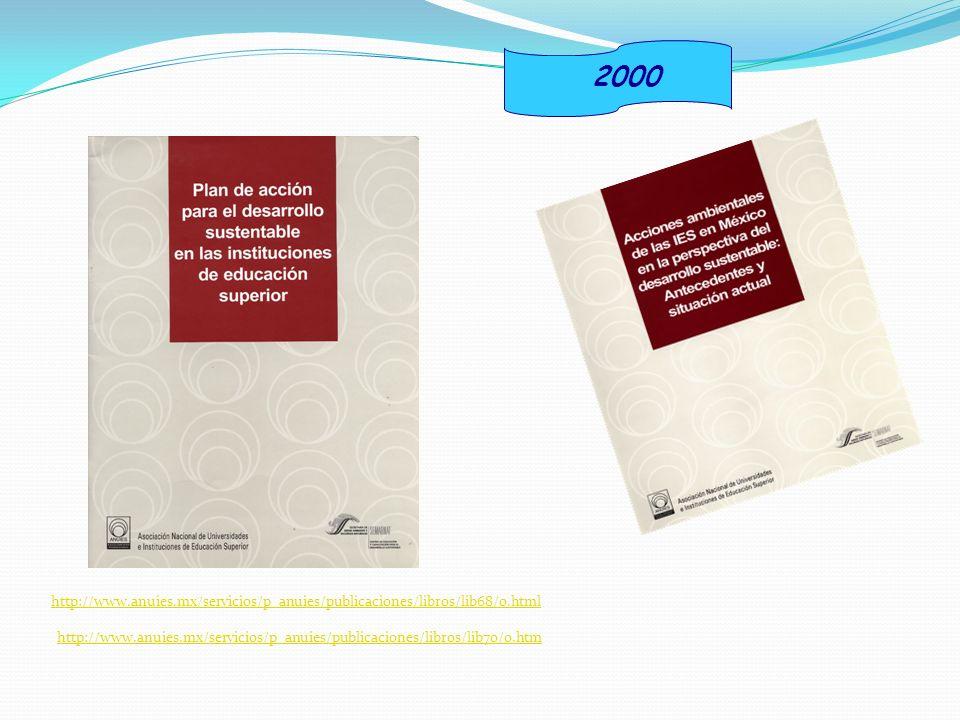 2000 http://www.anuies.mx/servicios/p_anuies/publicaciones/libros/lib68/0.html http://www.anuies.mx/servicios/p_anuies/publicaciones/libros/lib70/0.ht