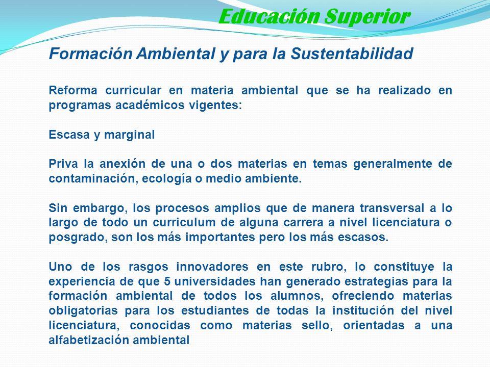 Formación Ambiental y para la Sustentabilidad Reforma curricular en materia ambiental que se ha realizado en programas académicos vigentes: Escasa y m