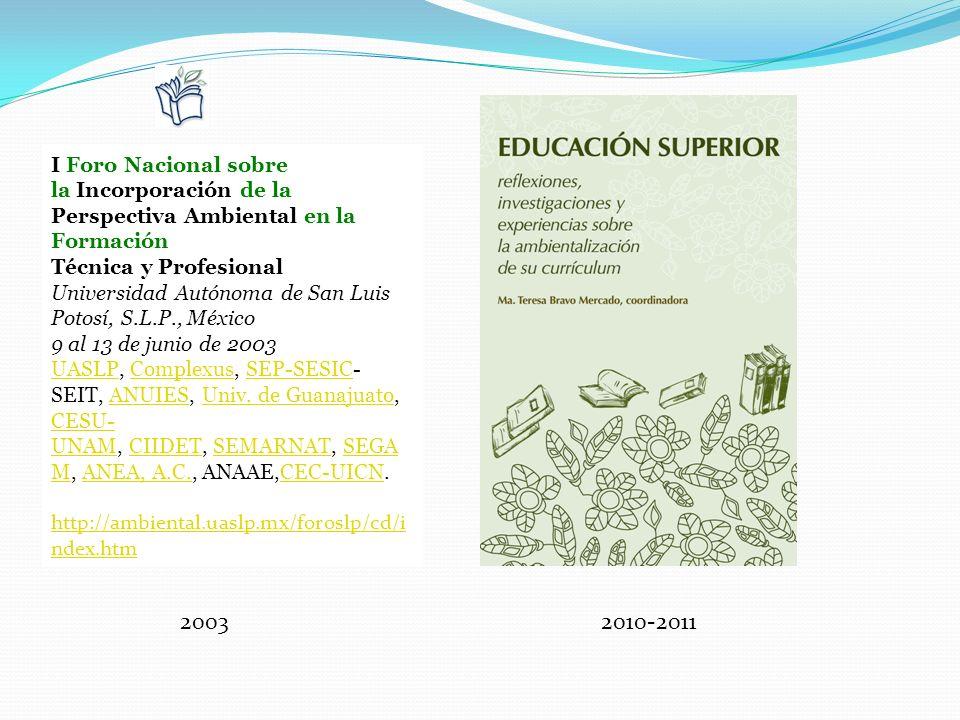 2003 2010-2011 I Foro Nacional sobre la Incorporación de la Perspectiva Ambiental en la Formación Técnica y Profesional Universidad Autónoma de San Lu