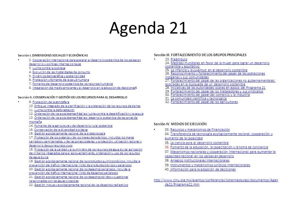 Agenda 21 Sección I. DIMENSIONES SOCIALES Y ECONÓMICAS 2. Cooperación internacional para acelerar el desarrollo sostenible de los países en desarrollo