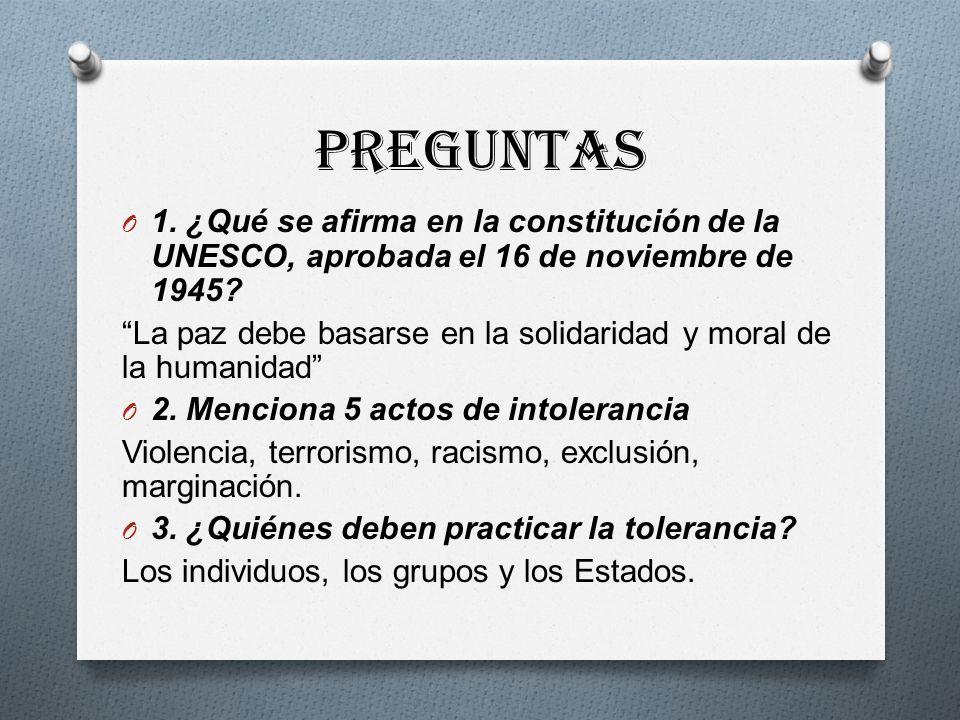 Preguntas O 1.¿Qué se afirma en la constitución de la UNESCO, aprobada el 16 de noviembre de 1945.