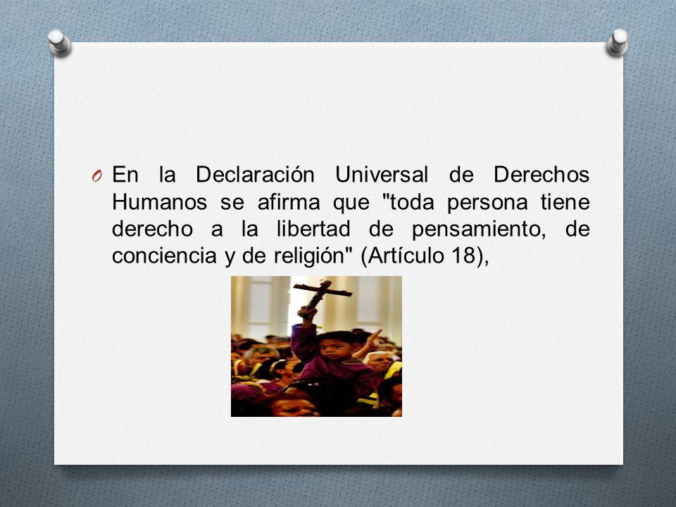 O de opinión y de expresión (Artículo 19) y que la educación favorecerá la comprensión, la tolerancia y la amistad entre todas las naciones y todos los grupos étnicos o religiosos (Artículo 26).